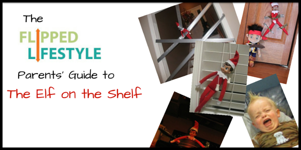 The Flipped Lifestyle Parents Guide to the Elf on the Shelf