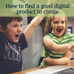 how to find a good digital product to create