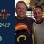 "QA 63 - Michael O'Neal answers ""Should I Use Personalization In My Emails?"""