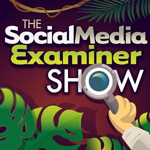 Social Media examiner show