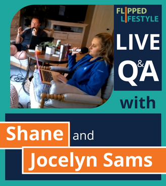 Flipped Lifestyle Online Business Q&A with Shane & Jocelyn Sams (04-30-2018)